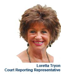 Loretta Tryon - Court Reporting Representative