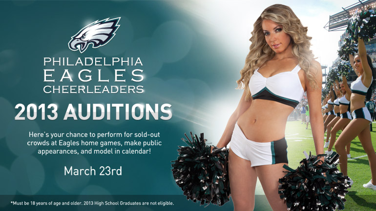 Here's your chance to perform for sold-out crowds at Eagles home games, make public appearances, and model in calendar!